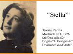 """Pierina Tavani, """"Stella"""", staffetta da Monticelli ai monti della val d'Arda."""